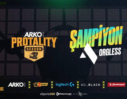 ARKO MEN Protality Sezon 2 Şampiyonu ORGLESS!